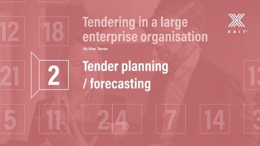 Tender planning / forecasting