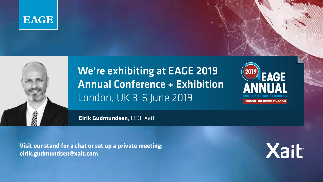 Meet Xait at EAGE Annual 2019